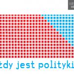 LUD XXI wieku: KAŻDY jest POLITYKIEM