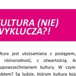 Kultura (nie) wyklucza?!