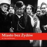 """Pokaz filmu """"Miasto bezŻydów"""""""
