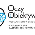 """Nabór filmów doXIV edycji Przeglądu Filmów Etnograficznych """"Oczy iObiektywy"""""""
