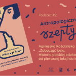 Premiera podcastu Antropologiczne szepty #2/ Zobaczyć łosia