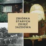 Zbiórka starych zdjęć Jazdowa