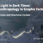 "Creating ""Light in Dark Times"": Art and Anthropology in Graphic Form"