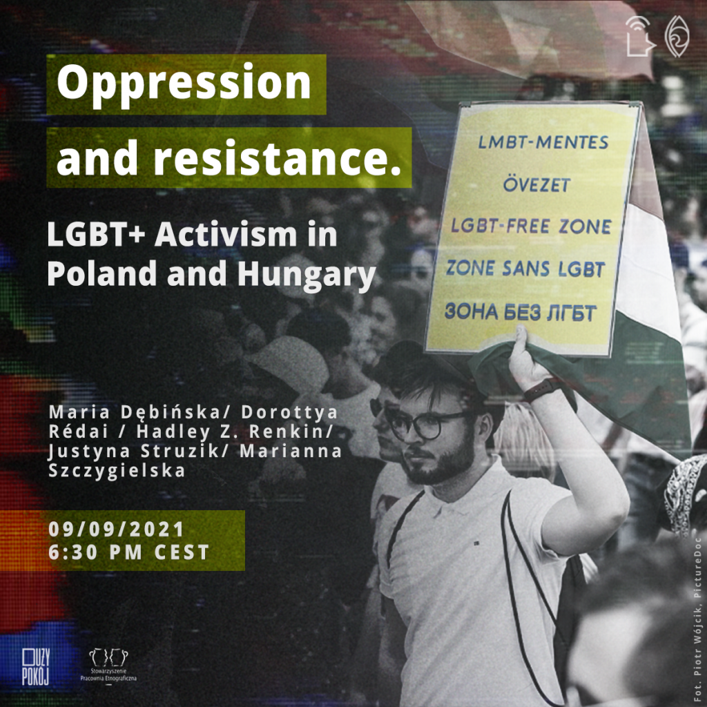 Oppression and resistance. LGBT+ Activism in Poland and Hungary, 09/09/2021 6:30 PM CEST, Maria Dębińska/ Dorottya Rédai / Hadley Z. Renkin/ Justyna Struzik/ Marianna Szczygielska, Logo: Duży Pokój, Stowarzyszenie Pracownia Etnograficzna, Fot.Piotr Wójcik, PictureDoc