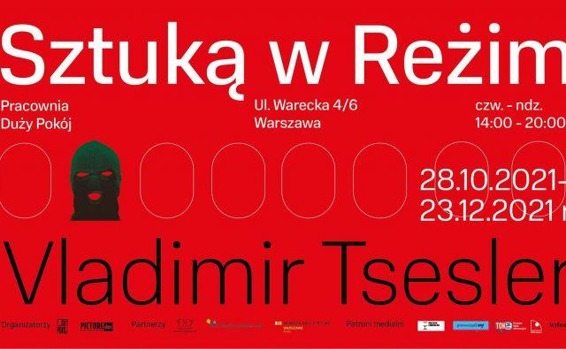 na czerwonym tle biało-czarny napis Sztuką w Reżim Vladimir Tsesler, rysunek głowy w kominiarce i logotypy